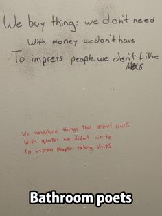 Funny pictures about Bathroom Poets. Oh, and cool pics about Bathroom  Poets. Also, Bathroom Poets photos.