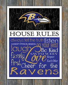 Yep yep. www.etsy.com/listing/202498674/baltimore-ravens-football-house-rules