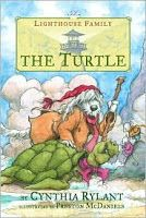 THE TURTLE: The Lighthouse Family Series by Cynthia Rylant, illustrated by Preston McDaniels