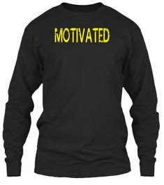 Motivated Gym T Shirts Black Long Sleeve T-Shirt Front
