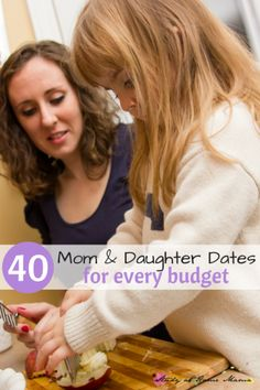 40 Mom & Daughter Dates for every budget - Bake together. (Free parent-child date idea.)