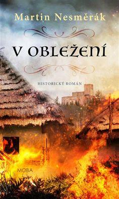 V obležení - Martin Nesměrák | Kosmas.cz - internetové knihkupectví Movie Posters, Film Poster, Popcorn Posters, Film Posters, Posters
