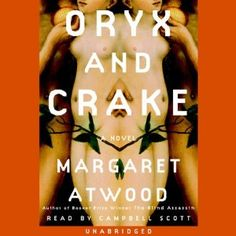 Oryx and Crake | [Margaret Atwood]