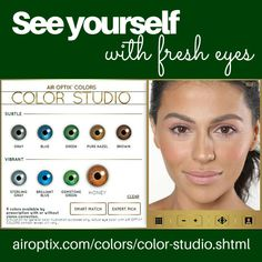 Ever wonder what you'd look like with hazel, green or even gray eyes? Try the AIR OPTIX® COLORS Color Studio to virtually try on all nine colors!  Don't forget! You need to have a prescription to wear AIR OPTIX® COLORS contact lenses. Don't sleep in these lenses, and don't share them with your friends. Ask your eye doctor for complete wear, care and safety information.