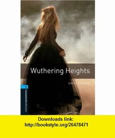 Wuthering Heights (Oxford Bookworms ELT) (9780194792349) Emily Bronte, Clare West , ISBN-10: 019479234X  , ISBN-13: 978-0194792349 ,  , tutorials , pdf , ebook , torrent , downloads , rapidshare , filesonic , hotfile , megaupload , fileserve