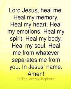 Please HEAL me & everyone I care & love, Lord Jesus? In Jesus' precious name, AMEN! Thank You = Kamshia, Jesus! Praise You, Jesus! Faith Prayer, God Prayer, Prayer Quotes, Power Of Prayer, Faith Quotes, Bible Quotes, Night Prayer, Prayer Verses, Prayer Room