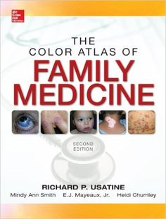Download The Color Atlas of Family Medicine 2nd Edition Pdf For Free - By Richard P Usatine,Mindy Ann Smith,E J Mayeaux Jr,Heidi Chumley