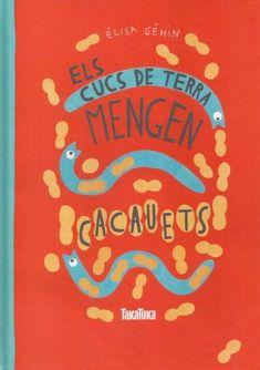 Els Cucs de terra mengen cacauets / Élisa Géhin I* Geh (L)