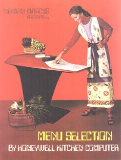 The Honeywell Kitchen Computer, featured in the 1969 Neiman-Marcus catalog. Neiman Marcus Catalog, 1970s Kitchen, Vintage Kitchen, Cooking Photos, Cooking Tips, Retro Futurism, Vintage Ads, The Past, Told You So