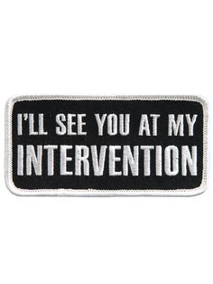 See You At My Intervention Patch