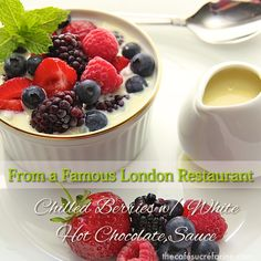 The Café Sucré Farine: Chilled Berries w/ White Hot Chocolate Sauce