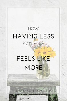 How having less feels like more. Less wasted money, stress, and guilt. More money, time, appreciation, contentment, and happiness.