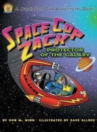 Perfect Picture Book Space Cop Zack, Protector of the Galaxy by Don Winn ages 5 and up http://thiskidreviewsbooks.com/2013/10/04/space-cop-zack-protector-of-the-galaxy-by-don-winn/