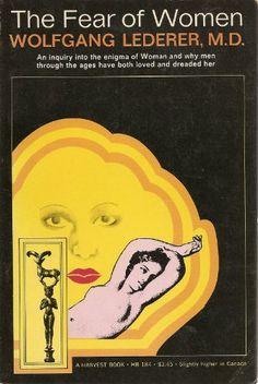Fear of Women (Harvest Book) by Wolfgang Lederer,http://www.amazon.com/dp/0156304198/ref=cm_sw_r_pi_dp_qhuQsb1EE7JSBQGG $5.95