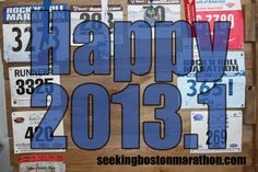 Happy 2013.1  May 2013 be filled with many a half and full marathon!