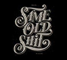 Same Old Shit T-Shirt