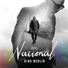 Dino Merlin 2014 – Hotel Nacional - tekstovi pjesama, lyrics, reči pesme