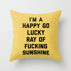 Buy Ray Of Sunshine Funny Quote Throw Pillow by envyart. Worldwide shipping available at Society6.com. Just one of millions of high quality products available.