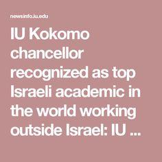 IU Kokomo chancellor recognized as top Israeli academic in the world working outside Israel:  IU News Room: Indiana University