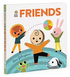 Busy Baby: Friends (Touch Think Learn): Sara Gillingham: 9781452141886: Amazon.com: Books
