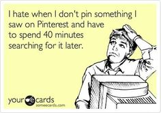 "Searching Pinterest all the while telling my husband to ""wait! wait!, no seriously, I know how to fix/cook/remove that! do not move."" Only to get distracted and start pinning humor pins."