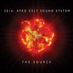 soultrainonline.de - REVIEW: Afro Celt Sound System – The Source (ECC Records/Essential Music/Soulfood)!