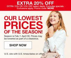 Extra 20 percent off, Extra 15 percent or 10 percent off select departments, Excludes specials, Exclusions apply, Promo code: MORE, our Lowest Prices of the Season! Season is Feb.1-April 30, Prices may be lowered as part of a clearance, Shop now, U.S. site with U.S. times/dates on offers