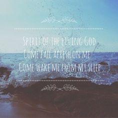 Spirit of the living God come fall afresh on me com awake me from my sleep. #worship