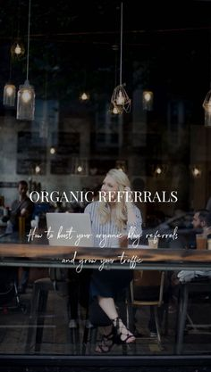 Simple Ways To Boost Organic Blog Referrals & Grow Your Blogging Business