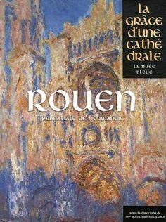 ARMELLE SENTILHES (dir.). Rouen. La grâce d'une cathédrale, La Nuée Bleue, 2012, 512 p.