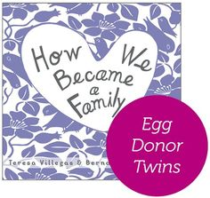 How We Became a Family (Version Egg Donor - Twins) by Teresa Villegas