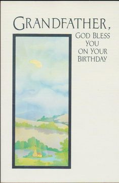 Christian Greeting Card, Grandfather, God Bless You On Your Birthday Christian Birthday Greetings, Birthday Wishes Greeting Cards, Christian Greeting Cards, Funny Birthday Cards, Happy Birthday Gifts, Handmade Birthday Cards, Greeting Cards Handmade, It's Your Birthday, Thanksgiving Greeting Cards