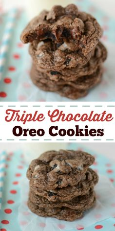 Triple Chocolate Oreo Cookies - a family favorite! Chocolate cookies ...