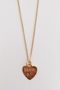 """18k gold heart DANK AF necklace. 18"""" gold chain with lobster clasp. Hand engraved and stamped. - For custom necklace inquiries, email joyce@wilddaisy.com"""