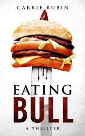 Eating Bull by Carrie Rubin - OnlineBookClub.org Book of the Day! @OnlineBookClub