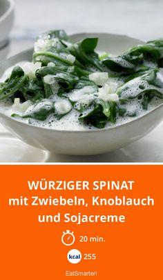 Würziger Spinat - mit Zwiebeln, Knoblauch und Sojacreme - smarter - Kalorien: 255 Kcal - Zeit: 20 Min. | eatsmarter.de