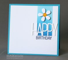 MASKerade - masked off a portion of the white panel and sponged it with 3 blue distress inks; stamped the SSS birthday in navy blue;  two Papertrey diesand Doodlebug enamel dot