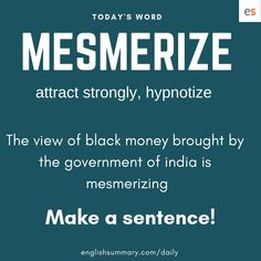 Mesmerize Meaning and use in english Daily English Vocabulary, Good Vocabulary Words, English Writing Skills, Grammar And Vocabulary, Vocabulary Builder, English Sentences, English Idioms, English Phrases, English Lessons