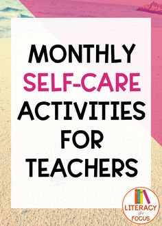 Monthly self-care activities checklist for teachers.  A different self-care strategy for each month of the year! #freeprintable #selfcare #teacherlife