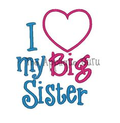I Love/Heart my Big Sister  --  Machine Embroidery Design on Etsy, $3.99