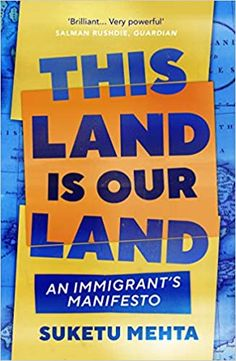 This Land Is Our Land: An Immigrant's Manifesto: Amazon.co.uk: Mehta, Suketu: 9781529112955: Books New York Times Magazine, Beautiful Book Covers, The Ordinary, City Drawing, Author, Britain, Books, India, America