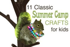 What crafts do you remember from your summer camp days? Here are 11 Classic summer camp crafts that you'll want to revive with your own kiddos.