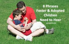 Pam Parish | 8 Phrases Foster & Adopted Children Need to Hear