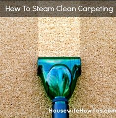 How To Steam Clean Carpeting - Housewife How To's
