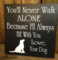 "You'll Never Walk Alone...Love Your Dog  10""X10"" Wood Sign Subway Word Art by The Word Sister on Etsy, $27.00"