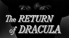 The 13 Days of Halloween 2007 - Day Two: 'The Return of Dracula' and 'The Vampire' - The Bloodshot Eye Dracula Film, A Small Story, I Say Goodbye, Movie Archive, Horror House, Title Card, Film Director, Old Movies, Classic Movies