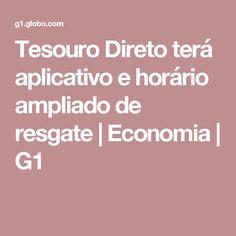 Tesouro Direto terá aplicativo e horário ampliado de resgate | Economia | G1