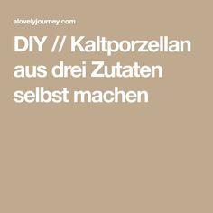 DIY // Kaltporzellan aus drei Zutaten selbst machen
