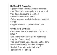 My friends and I all make the four houses. I'm a gryffindor, my best friend is a ravenclaw, my super close friend is a slytherin and her best friend is secretly a hufflepuff Harry Potter Marauders, Harry Potter Fandom, Harry Potter Memes, Harry Potter World, Harry Potter Houses Traits, Potter Facts, Yer A Wizard Harry, Fandoms, Harry Potter Universal