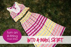 Maxi dress into a Maxi skirt.